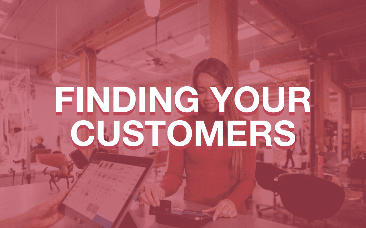 3 Ways to help you find your customers
